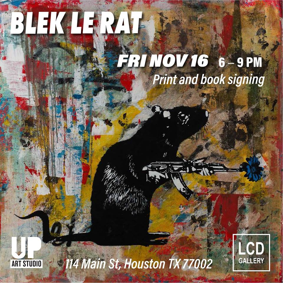 "RSVP via Facebook:  https://www.facebook.com/events/469883126867462    RSVP via Eventbrite:  http://bit.ly/BlekHouLCD   LCD Art Gallery, in partnership with UP Art Studio, is pleased to welcome to Houston, from France, ""the father of stencil art"", for more events taking place associated with the ""ALL CAPS"" art show.  Xavier Prou (better known as Blek Le Rat), was one of the first graffiti artists in Paris, and is widely regarded as the founder of the international stencil art movement. His paintings are autobiographical, born of his personal experience, and his art has inspired many post-graffiti street artists.  While in Houston, Blek le Rat, is scheduled for public appearances including a screening at the University of Houston-Downtown on Thursday, November 15, 2018 of the movie ""Saving Banksy"" in which art collector Brian Greif – who acts as executive producer on the documentary – felt compelled to salvage Banksy's ""Haight Street Rat"" and have it exhibited for the public in a gallery. Blek le Rat, who was painting rats with stencils years before Banksy's first rat appeared, makes an appearance in the film. Following the screening, Blek le Rat and Brian Greif will give the audience insight about the film.  On Friday, November 16, 2018 at LCD Gallery, Blek le Rat will do a walkthrough of the ""ALL CAPS"" exhibition and will be signing art prints and books, which will be available for purchase. The prints are limited and include five previously sold out editions."
