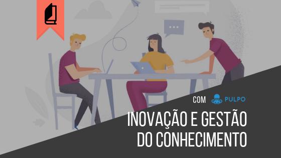 E-book: Entenda a relação da gestão do conhecimento e inovação