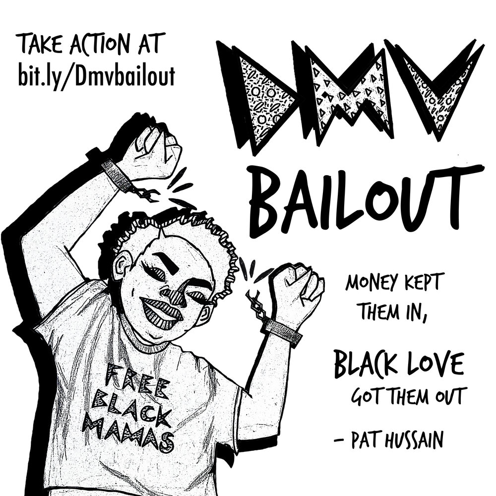 Free Black Mamas: DMV Bail Out.  Flyer for a collective action to bail out Black mamas and caregivers for Mothers' Day. Pen, pencil, and digital. 2018.