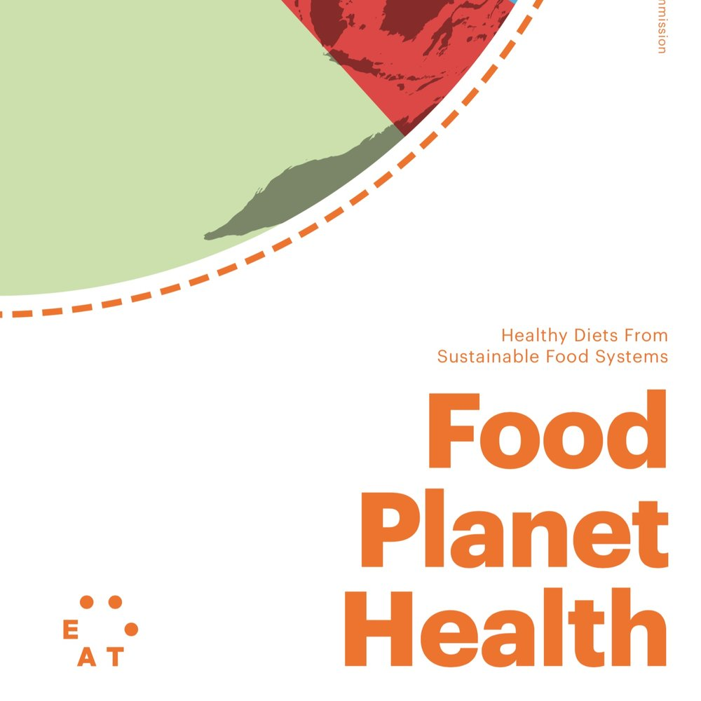Jan 17, 2019.     EAT-Lancet Commission Summary Report    The EAT-Lancet Commission on Food, Planet, Health. Can we feed a future population of 10 billion people a healthy diet within planetary boundaries?