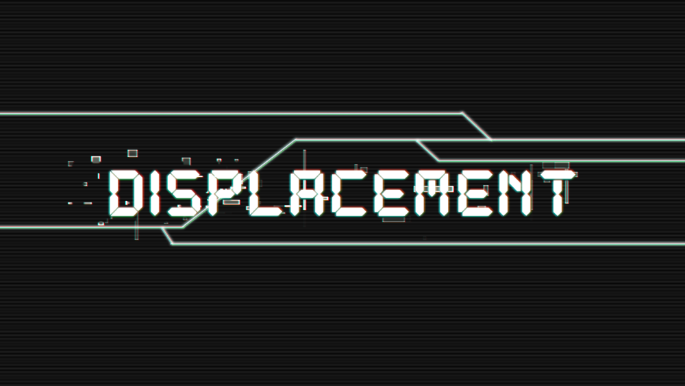 Displacement_Title_Slate.png