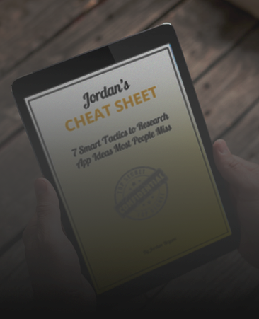 FREE CHEAT SHEET  - 7 Smart Tactics to Research App Ideas Most People Miss