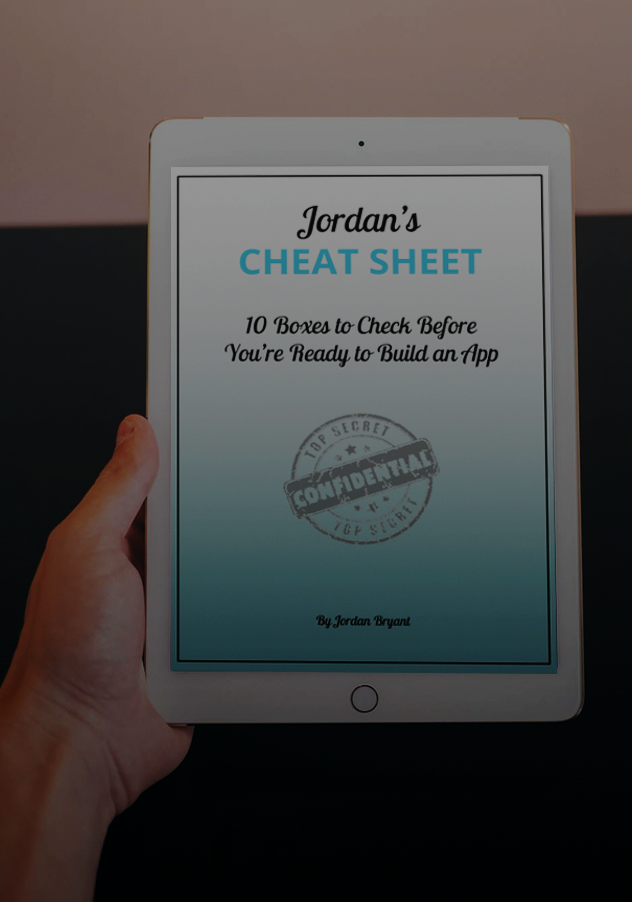 FREE CHEAT SHEET  - 10 Boxes to Check Before You're Ready to Build an App
