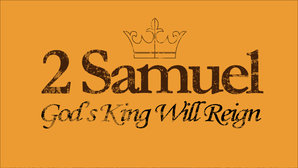 God's King Will Reign! - Come check out our current series from the book of 2 Samuel