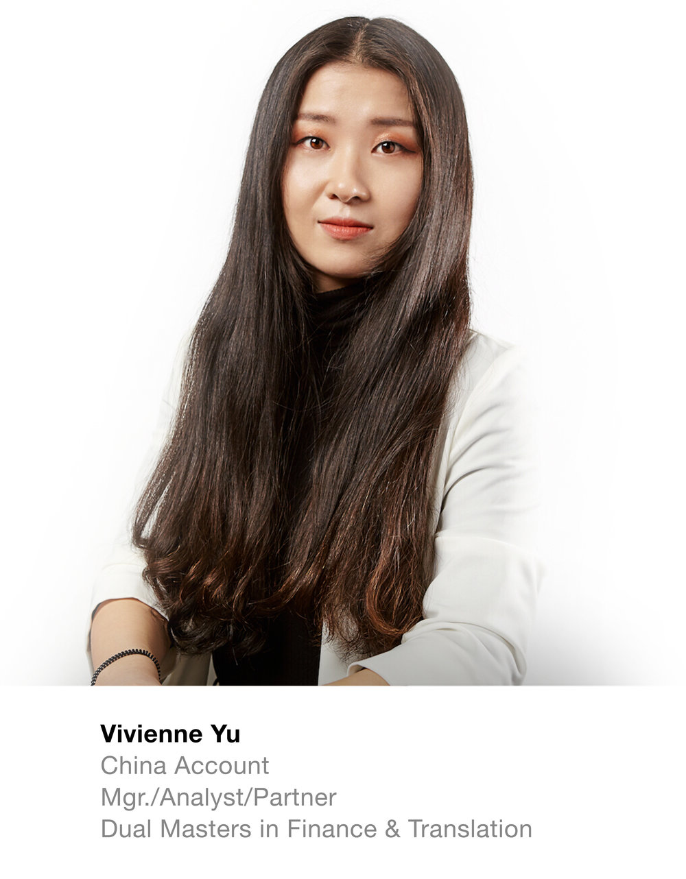 Vivienne Yu China Account Mgr./Analyst/Partner  Dual Masters in Finance & Tranlation