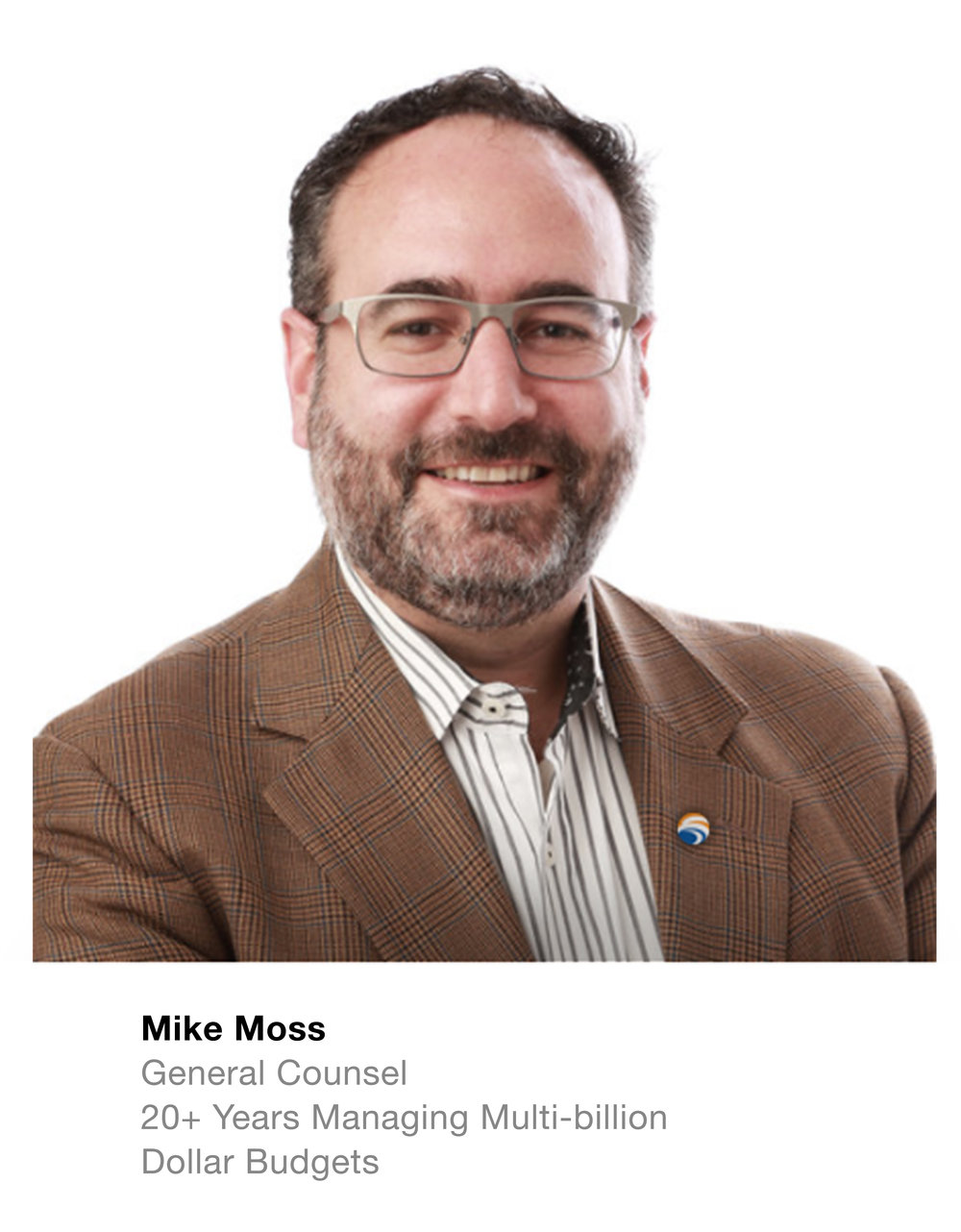 Mike Moss COO  20+ Years Managing Multi-billion Dollar Budgets