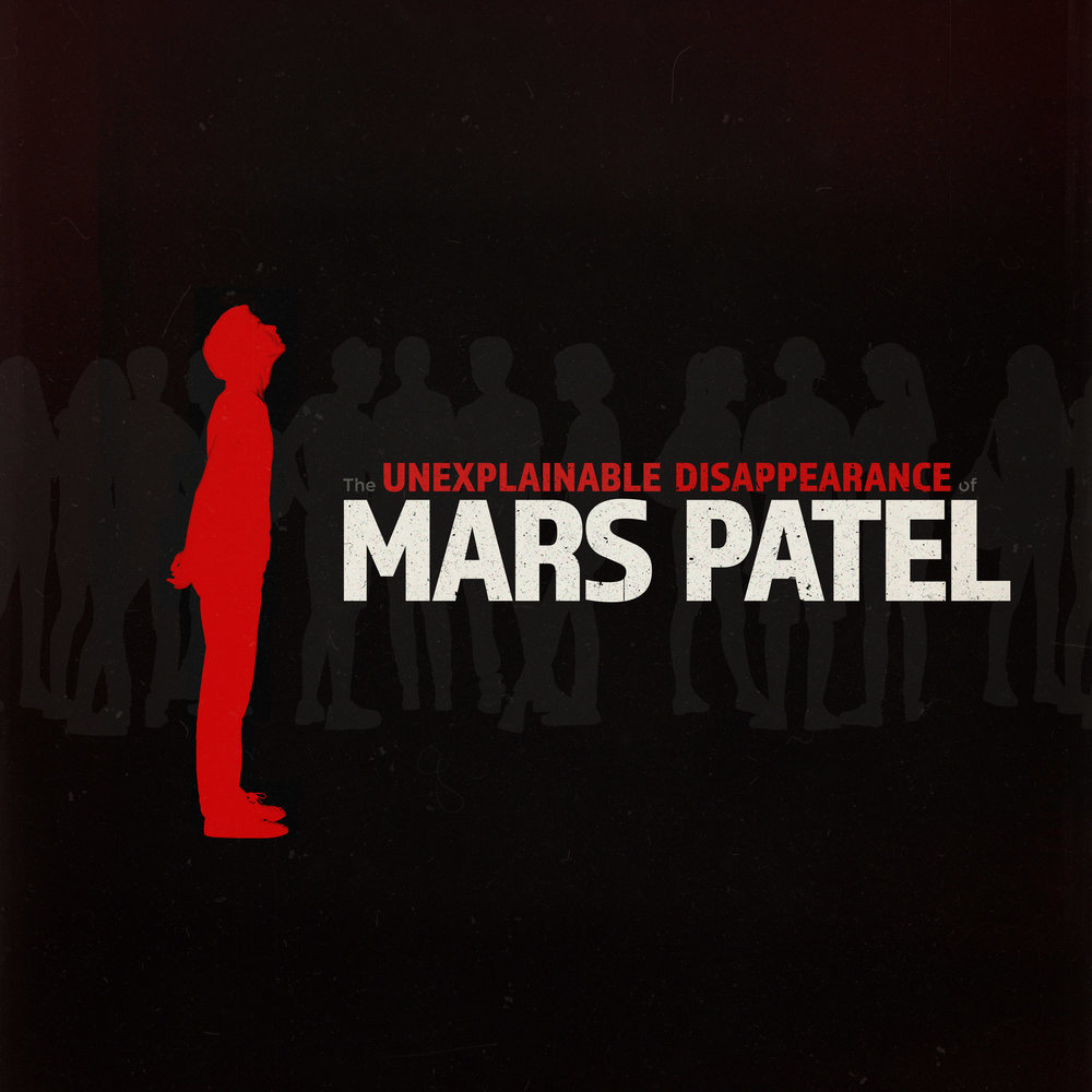 The Unexplainable Disappearance of Mars Patel