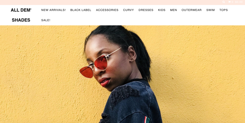 All Dem' Shades   A clothing brand that has encouraging phrases about blackness