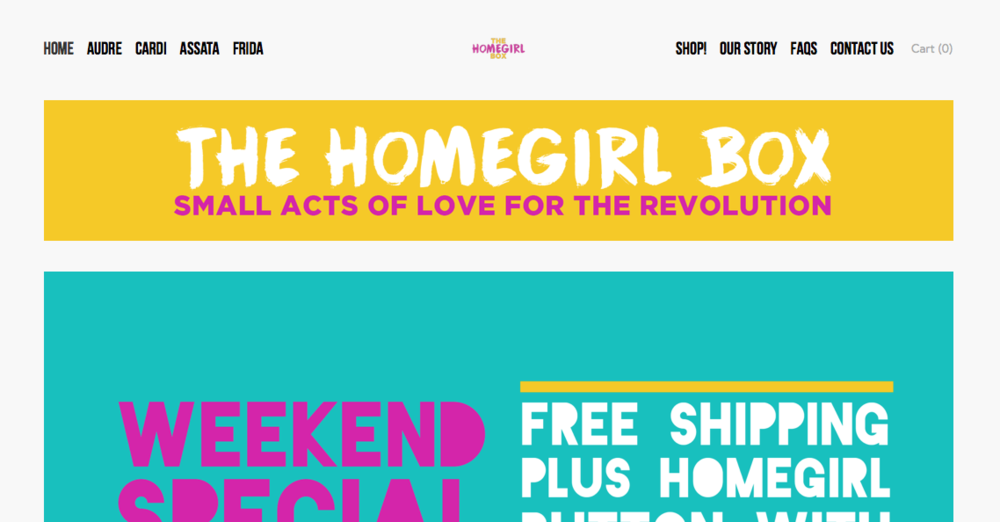 The Homegirl Box   A company that provides gift boxes (quarterly) inspired by great women