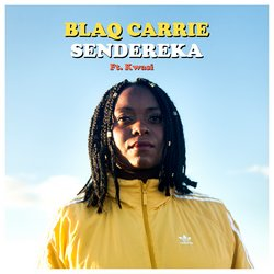 BLAQ CARRIE - SENDEREKA FT. KWASI - PRODUCED BY LEWIS CANCUT.2018.