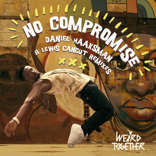 WEIRD TOGETHER - NO COMPROMISE - LEWIS CANCUT REMIXSOUNDWAY RECORDS - 2015