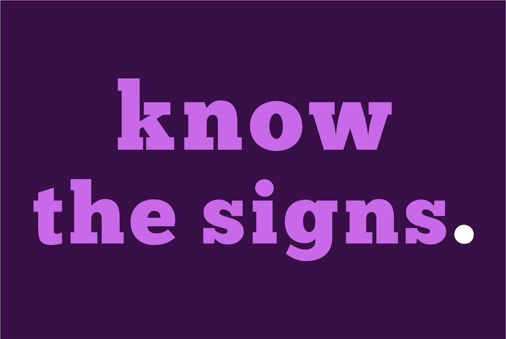 KNOW THE SIGNS -