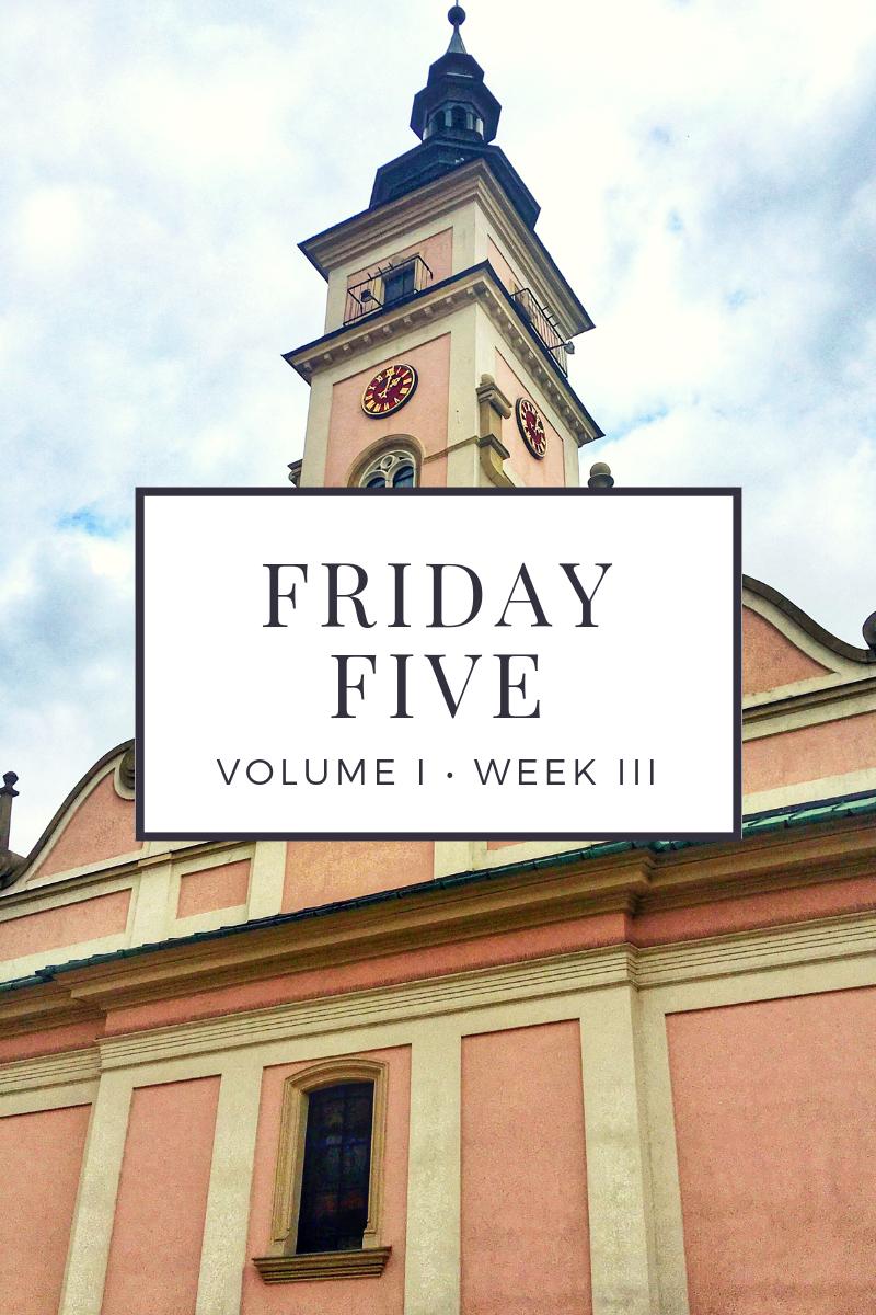 Friday Five Volume I : Week III