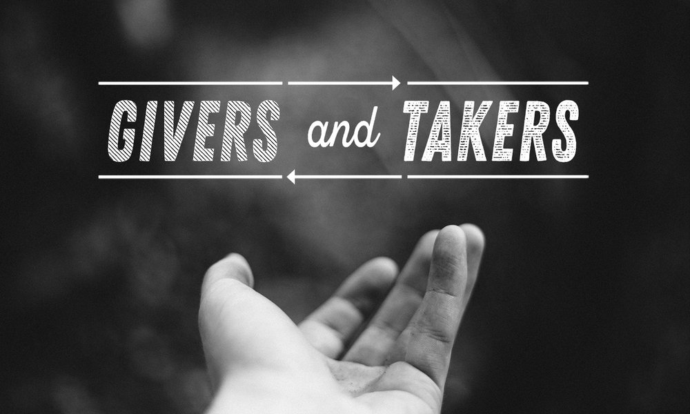 Givers and Takers -