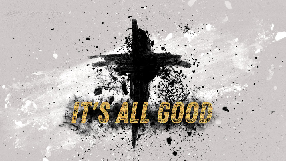 It's All Good -
