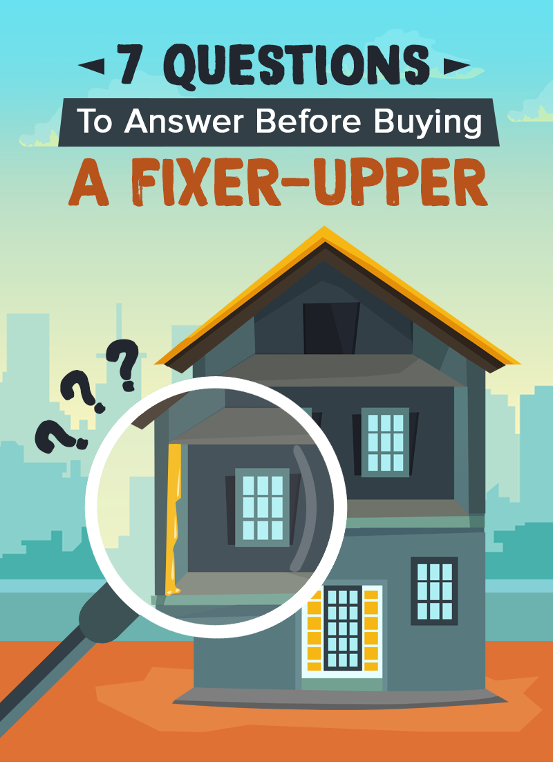 Before You Buy A Fixer-Upper, Answer These Questions First!