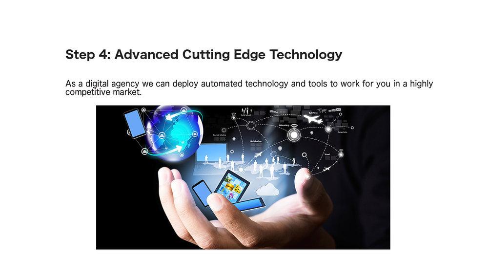 Step 4: Advanced Cutting Edge Technology