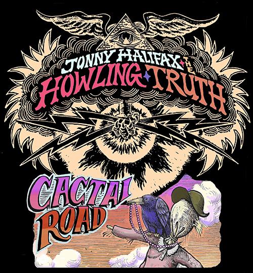 Jonny Halifax & The Howling Truth (UK) & Cactai Road.jpg