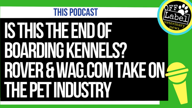 IS THIS THE END OF BOARDING KENNELS? ROVER & WAG COM TAKE ON