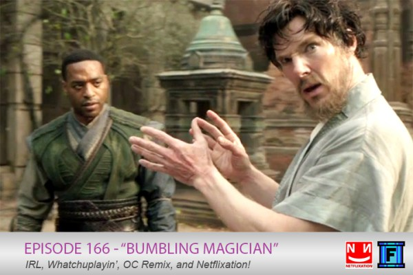 Summary - Do you believe in magic? Well you should, cause you've been listening to 165 episodes of it, and you're about to hear another magical episode! We talk some X-Com 2, someone needs to find Jason a show to watch with his wife, but most importantly, we talk about Doctor Strange.
