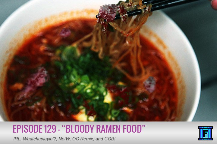 Summary - Who ordered the Bloody Ramen Food with a side of Fluxtaposed? You did! As you taste the delectable flavor you'll note hints of IRL, Whatchuplayin'?, NotW, OC Remix, CGB, and coriander. Enjoy, and please leave us a favorable review on Yelp!