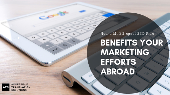 How a Multilingual SEO Plan Benefits Your Marketing Efforts Abroad.png