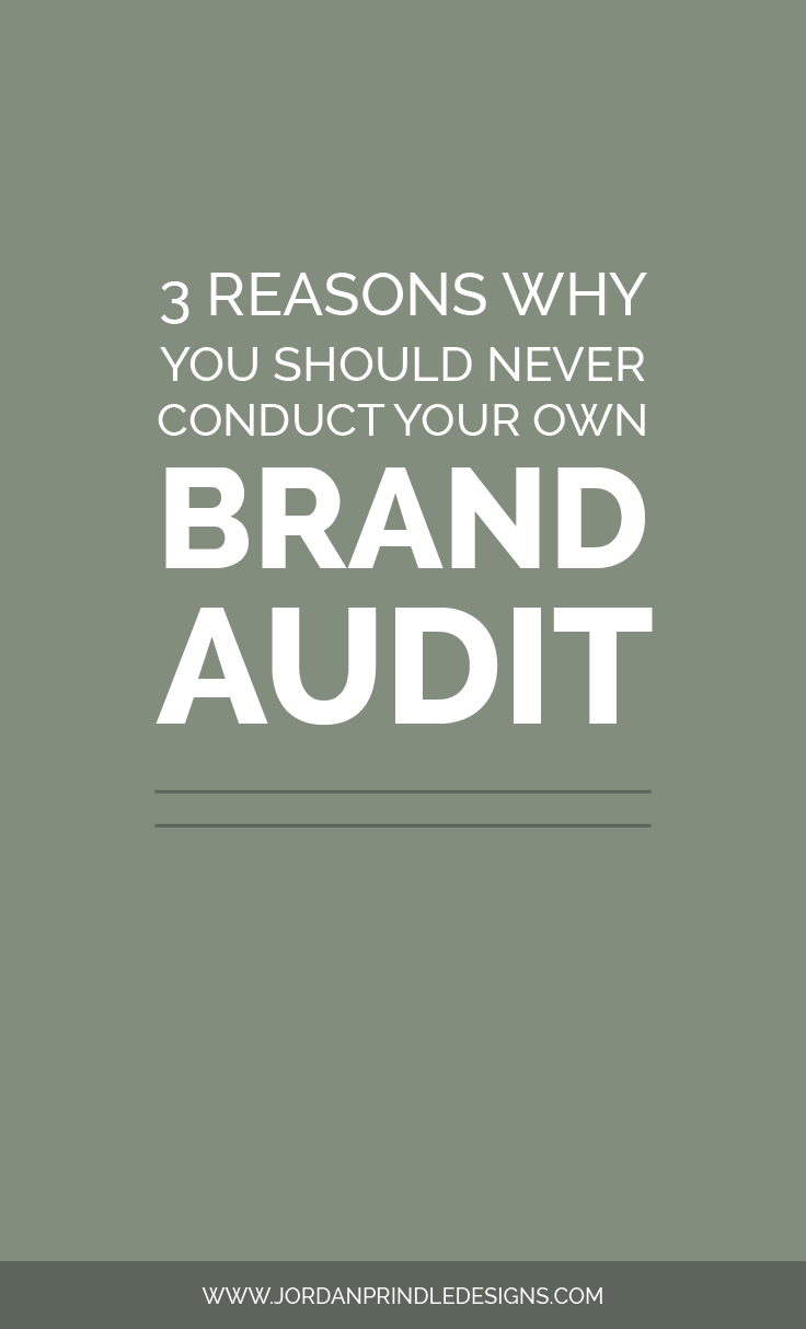 3 reasons why you should never conduct your own brand audit