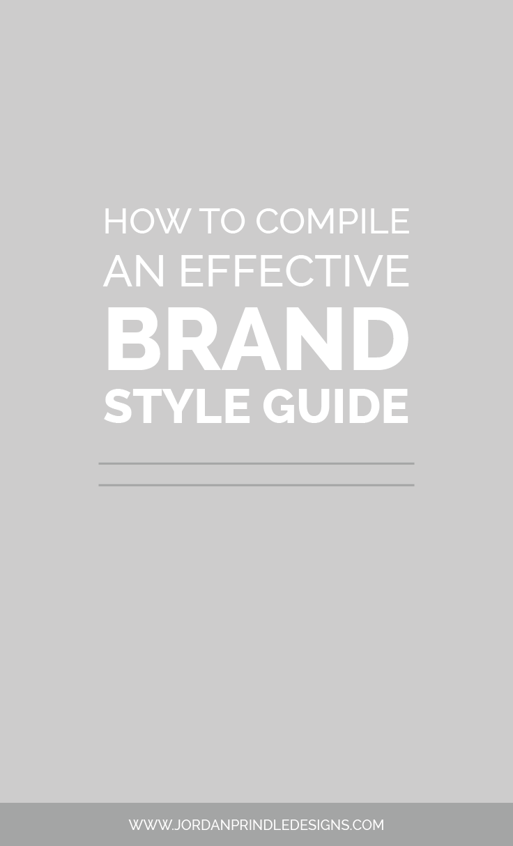 How to Compile an Effective Brand Style Guide | A brand style guide goes far beyond color palettes, font pairings and logo design. In this blog post I share my secret sauce for creating an effective brand style guide.