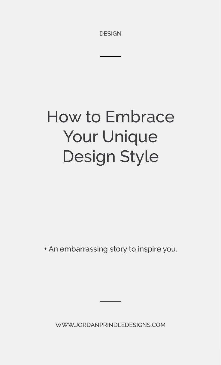 How to Embrace Your Unique Design Style | Learn how to improve your graphic design skills and grow your confidence here: www.jordanprindledesigns.com #squarespace #branding #branddesigner