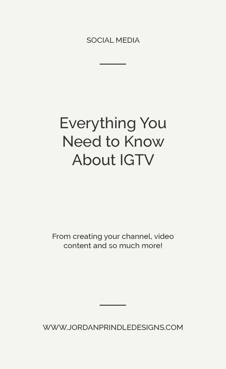 Everything You Need to Know About IGTV | Learn how to use Instagram's new video platform and skyrocket your social media account at www.jordanprindledesigns.com #socialmedia #smallbusiness #instagram #igtv