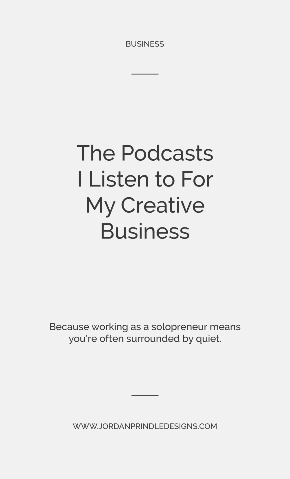 The Podcasts I Listen to For My Creative Business | As a solopreneur you probably spend a lot of time in silence. Get inspired, start designing or just learn from other #smallbusiness owners at  www.jordanprindledesigns.com #logo #designer #branddesign #tips