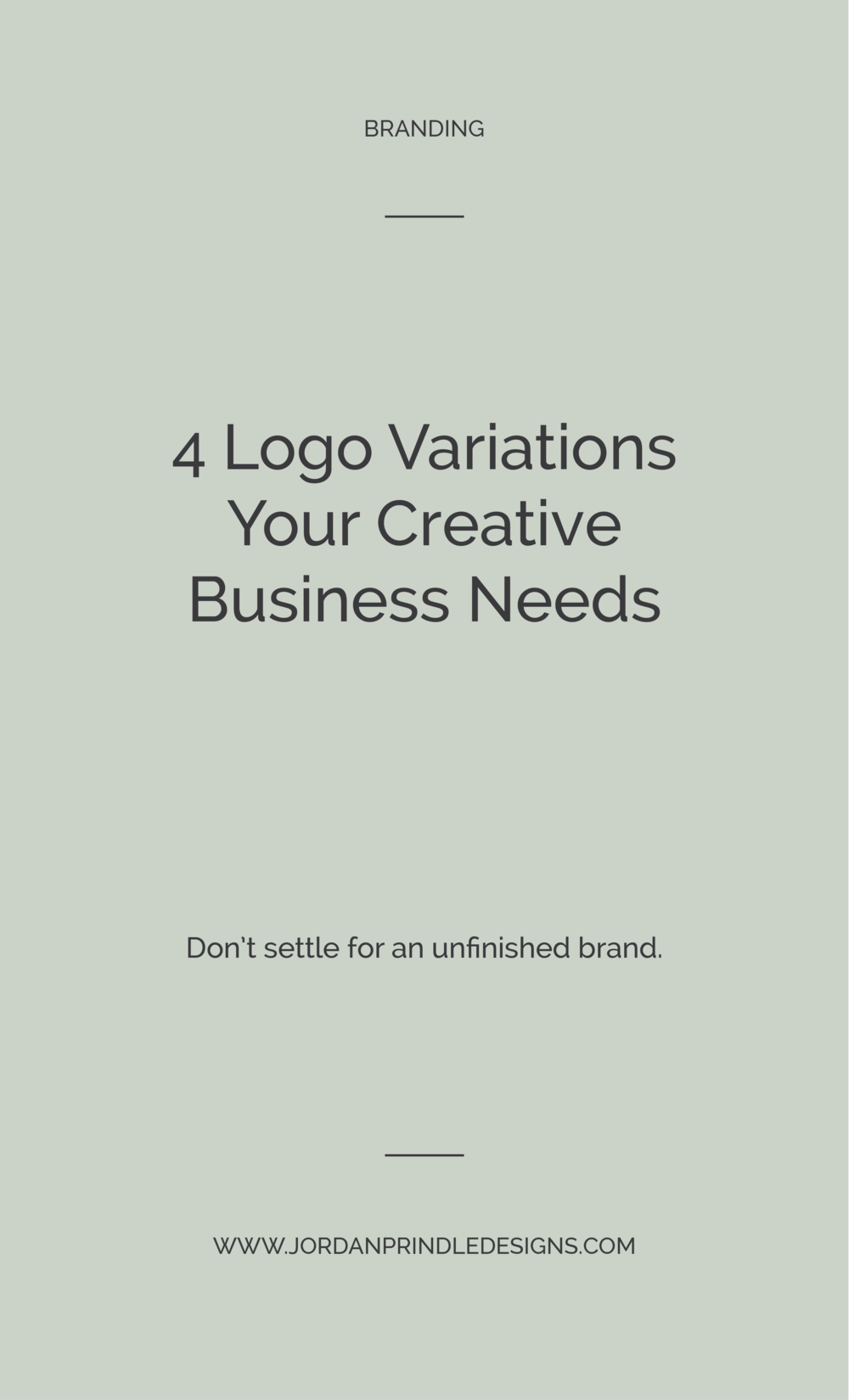 4 Logo Variations Your Creative Business Needs | You have your logo, maybe even a color palette and favicon. But, do you have all four logo variations that your business will need? Read the full blog post at www.jordanprindledesigns.com