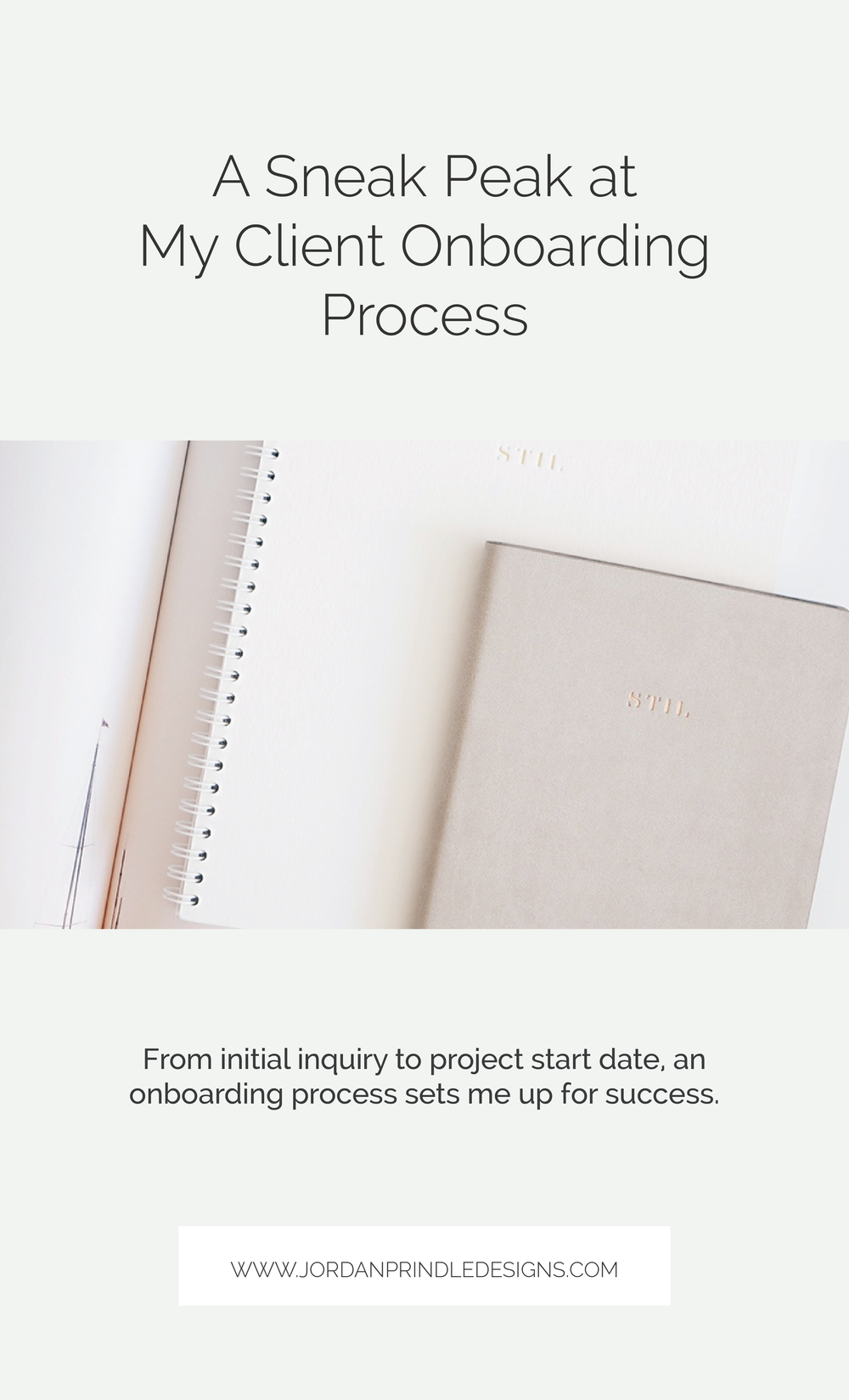 A Sneak Peak at My Client Onboarding Process | At the beginning of each new brand and web design client, I have a specific process that ensures each project is a success. Read the full process at www.jordanprindledesigns.com #branddesign #webdesign #clientprocess