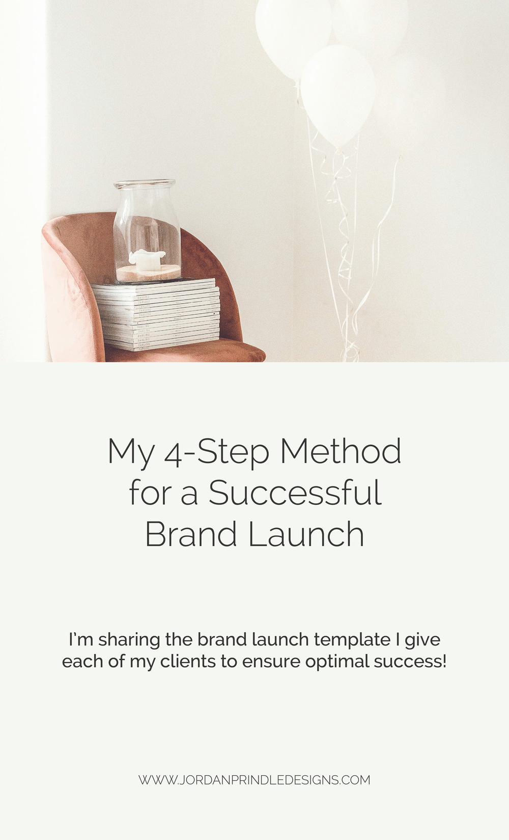 My 4-Step Method for a Successful Brand Launch | From creating your social media accounts, to starting a newsletter to ensuring a successful brand and web launch this post has it all. Keep reading at www.jordanprindledesigns.com #brandlaunch #custombranding #branddesigner