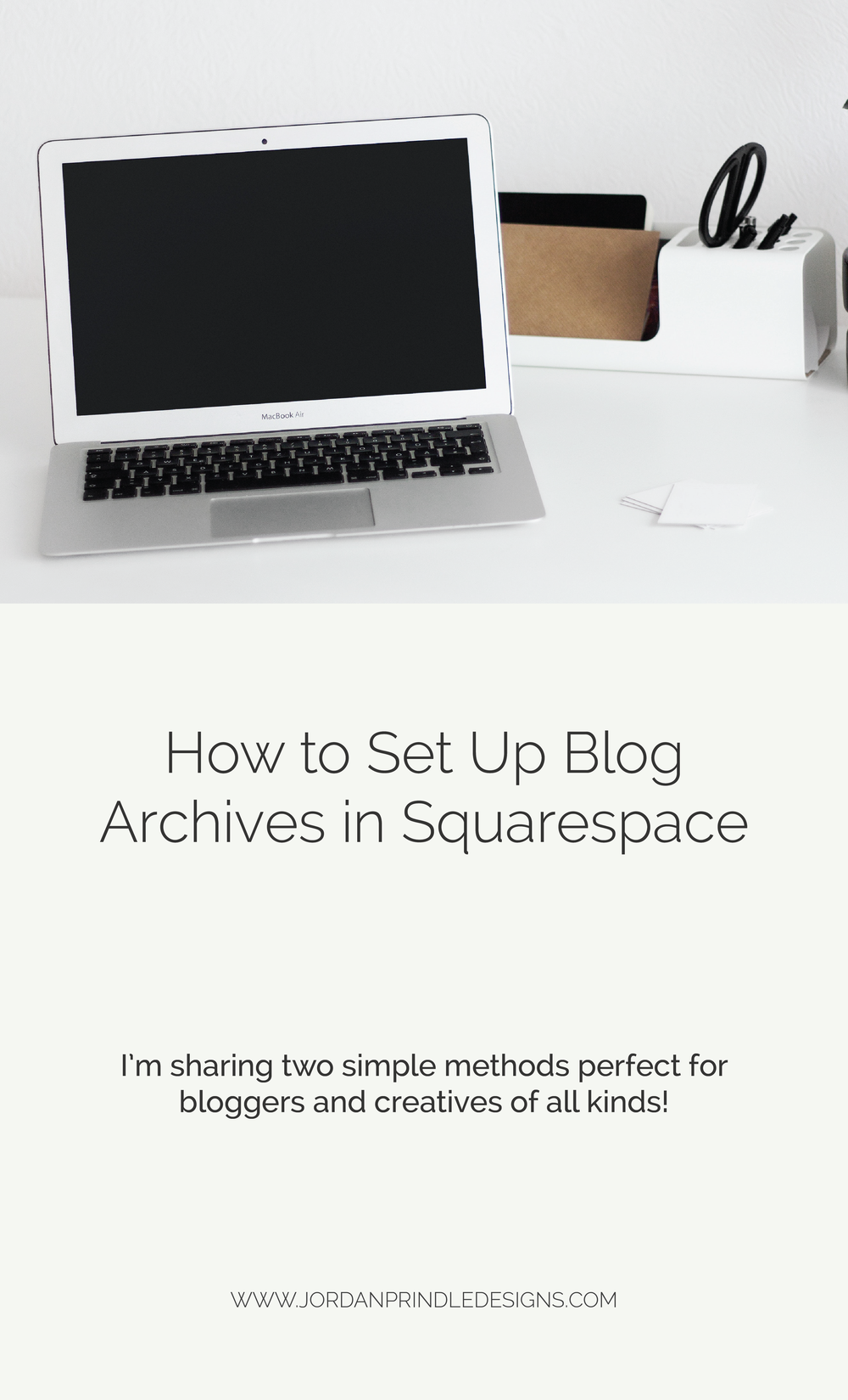 How to Set Up Blog Archives in Squarespace | A step by step #squarespacetutorial on how to add an archives page for your blog and website. Keep reading at www.jordanprindledesigns.com #squarespace #webdesigntips #squarespacetips