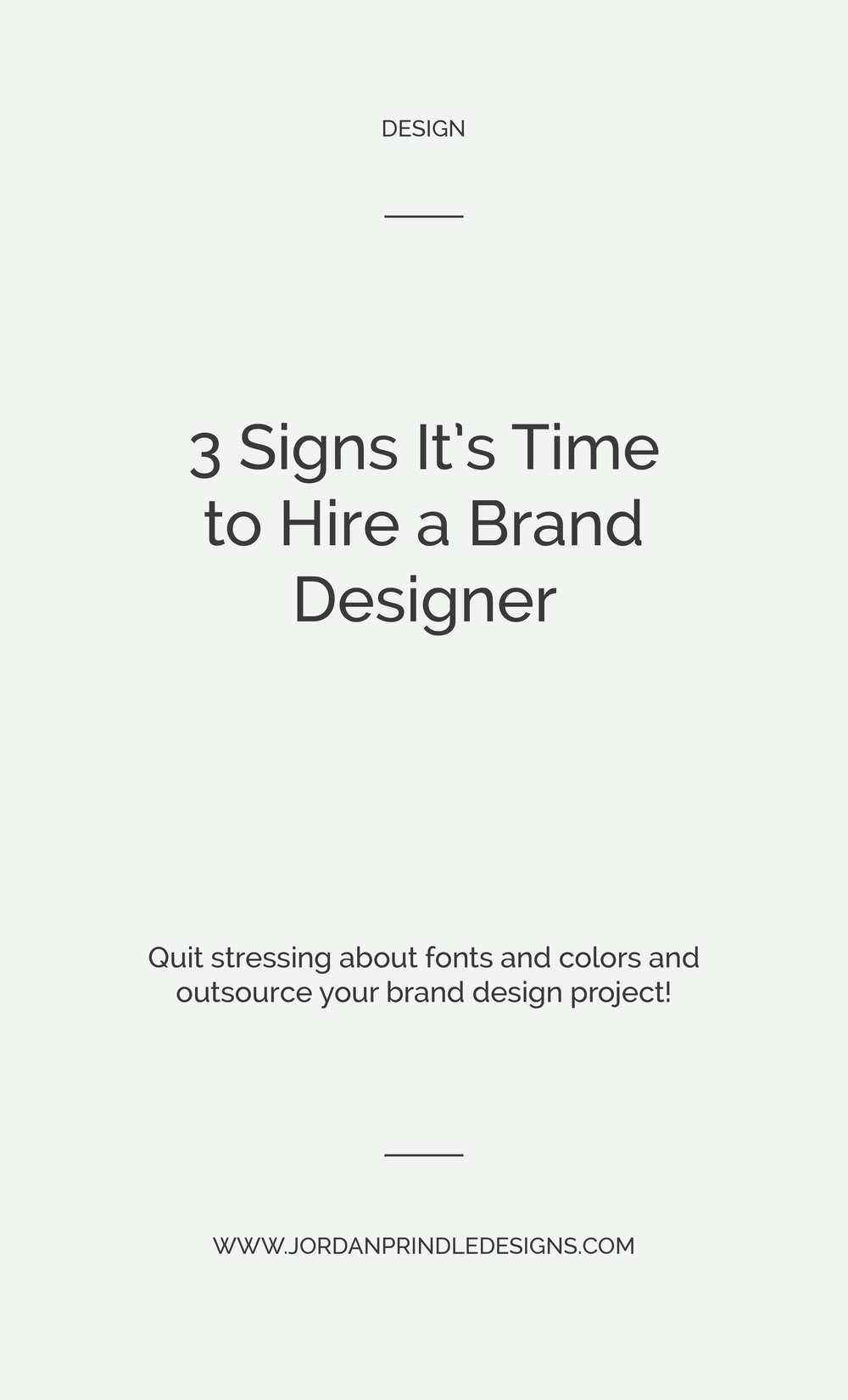 3 Signs It's Time to Hire a Brand Designer   As an entrepreneur, you are always making financial investments for your business. But, how do you know when your business needs to hire a brand designer? Find out at www.jordanprindledesigns.com #branddesigner #minimalistdesigner