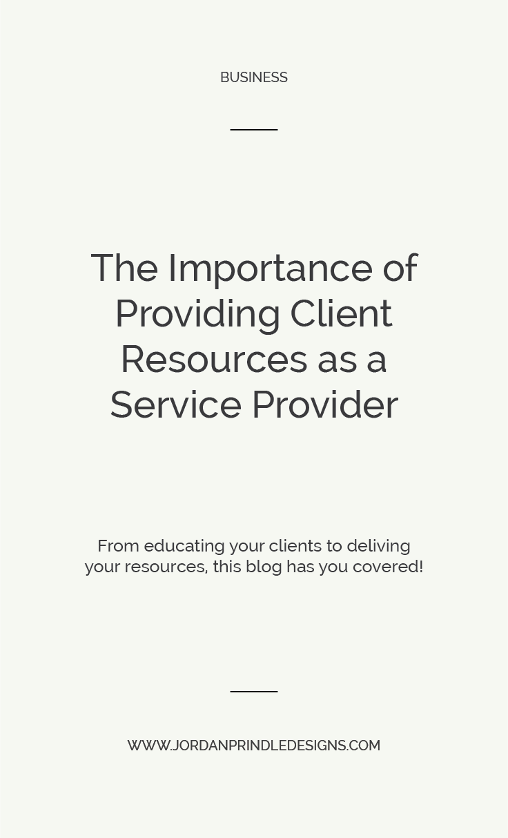 The Importance of Providing Client Resources | I'm talking about the educating your clients, streamlining your process and how best to provide client resources at www.jordanprindledesigns.com #clientresources #webdesigntips #webdesigner