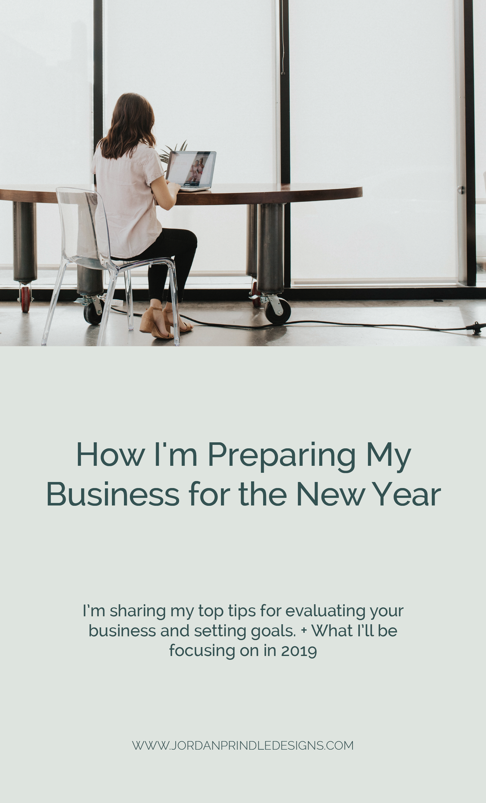 How I'm Preparing My Business for the New Year | An inside look at how I evaluate my business, set goals and what I'm focusing on in the new year. Keep reading at www.jordanprindledesigns.com #goalsetting #businesstips #businessblogging