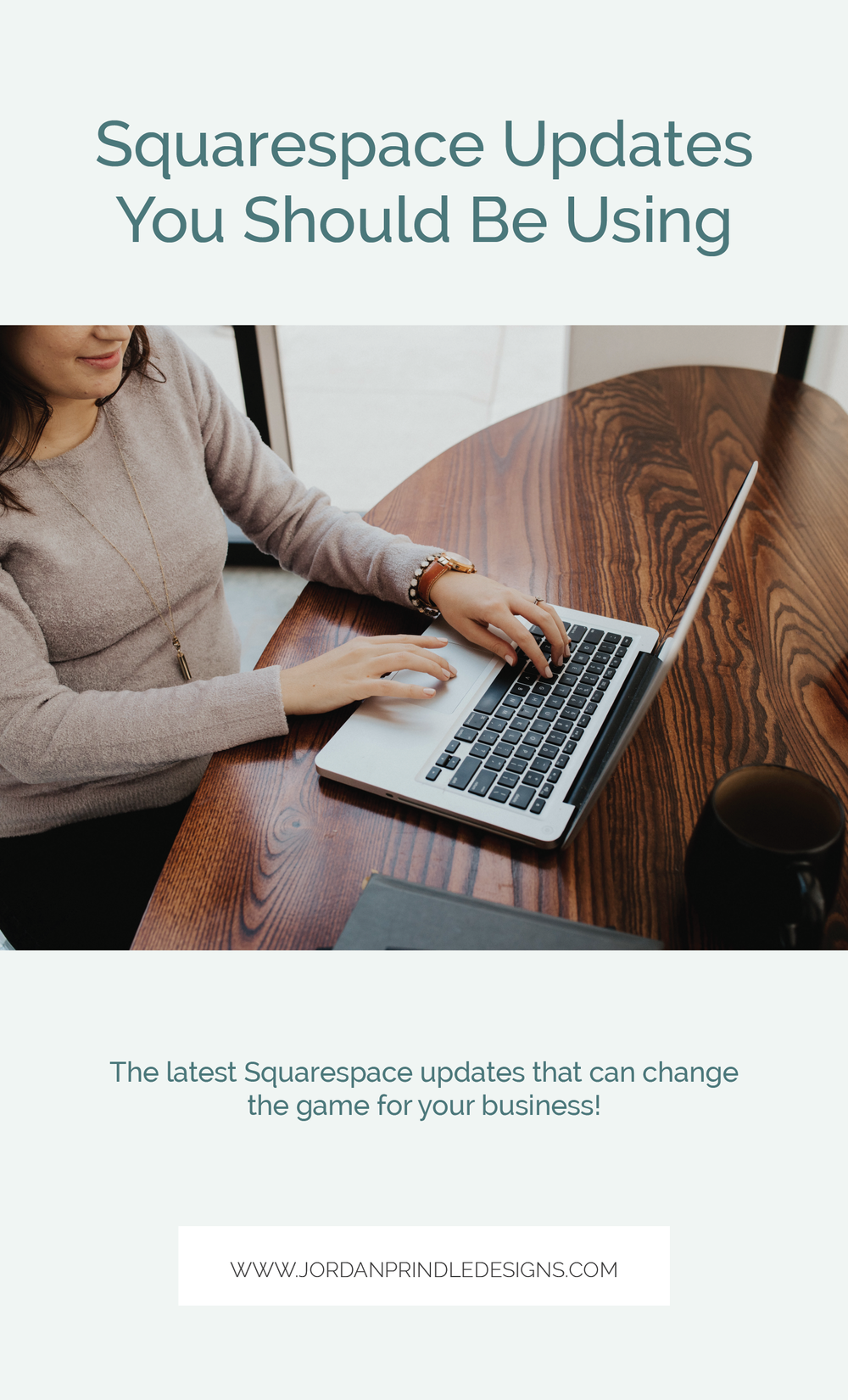New Squarespace Updates You Should Be Utilizing | The latest updates from squarespace that will benefit your small business at www.jordanprindledesigns.com #smallbusineshelp #squarespacetips #webdesigntips