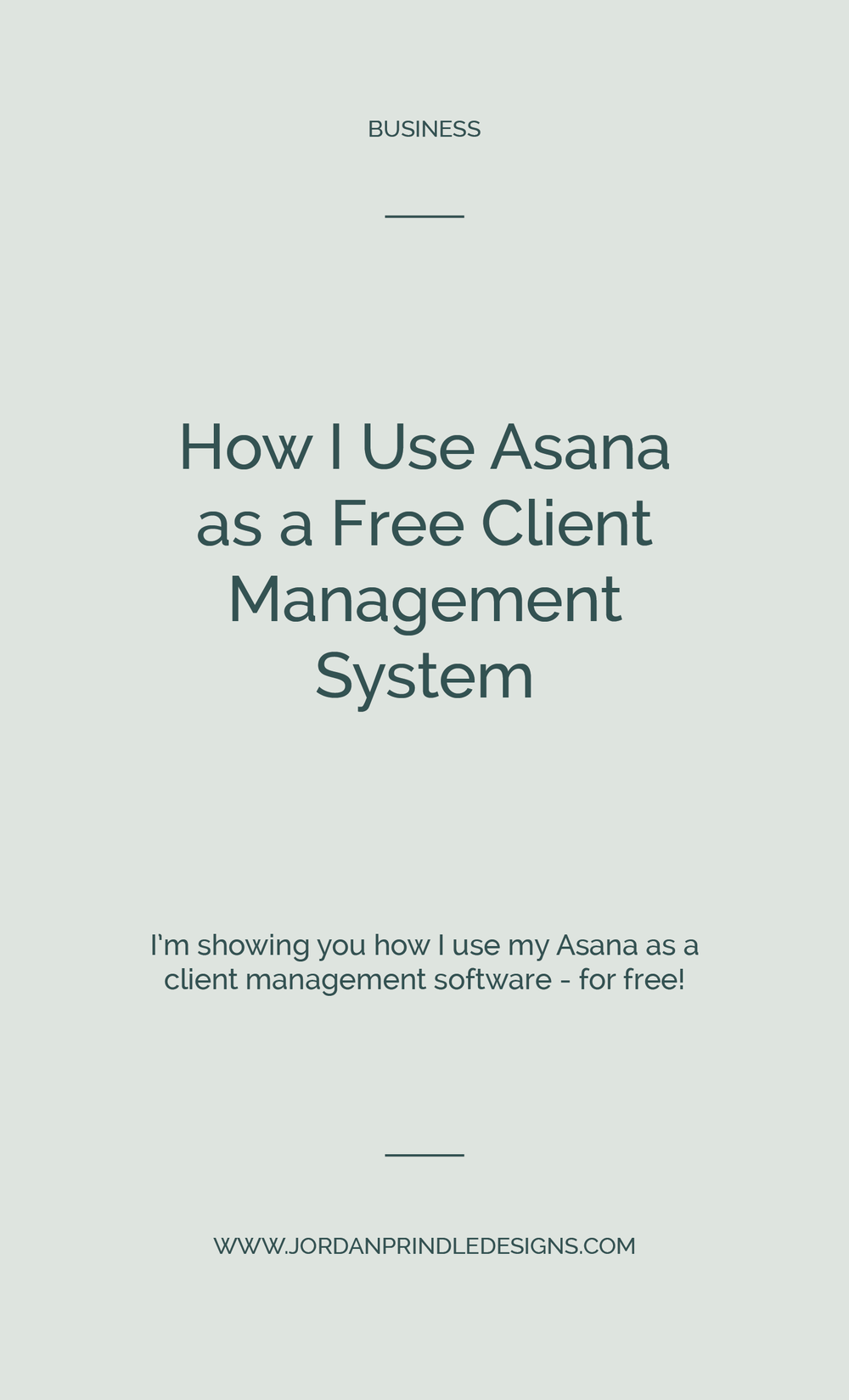 How I Use Asana as a  Client Management System | Finding a client management software that is easy to use, free and accesible to your clients can be hard. Luckily, Asana makes it easy. Read my tips at www.jordanprindledesigns.com #asanatips #businesstips #clientmanagement #logodesigner