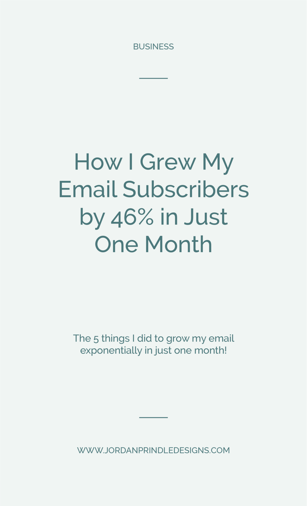 How I Grew My Email Subscribers by 46% in Just One Month | I went from a stagnant list to a booming newsletter with just five simple changes. Check them out, here: www.jordanprindledesigns.com #emaillist #businesstips #growyouremaillist