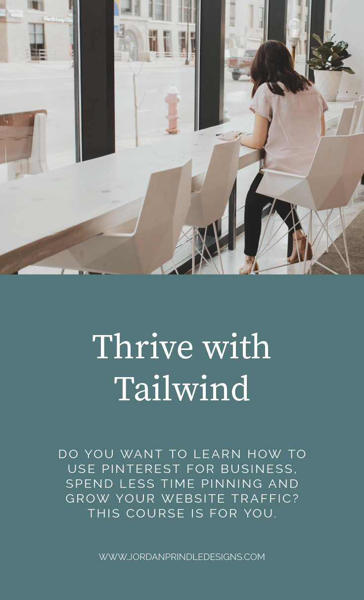 Thrive with Tailwind - A Tailwind Course | Learn how to use Tailwind, SmartLoop and spend less time on Pinterest created by Jordan Prindle Designs #tailwindcourse #tailwindtribes #smartloop #pinterestcourse