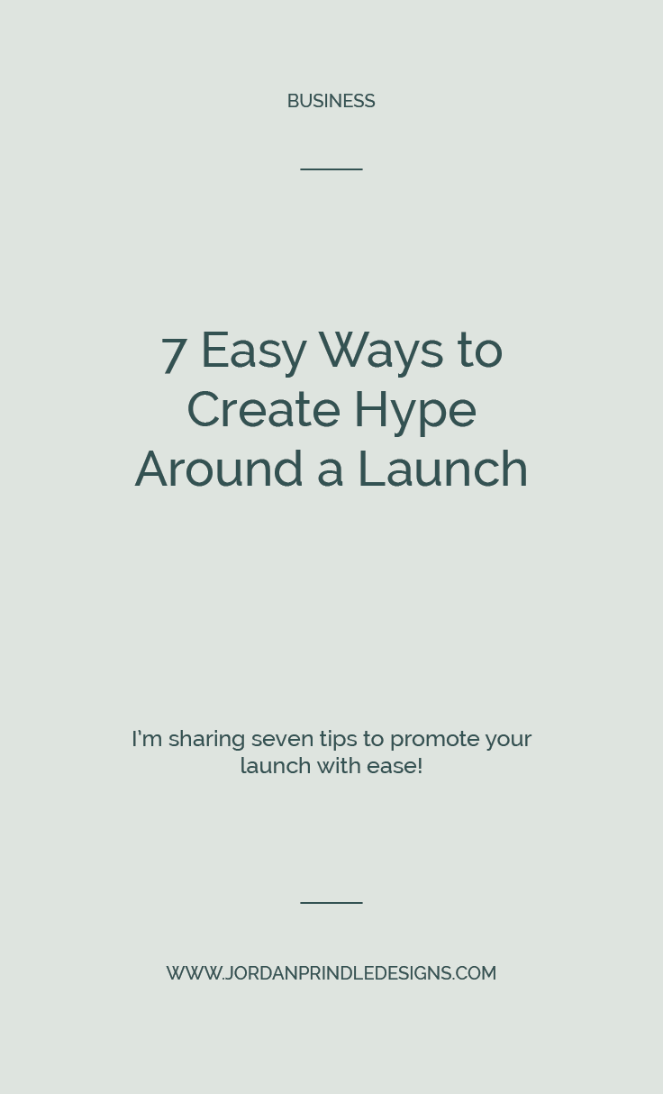 7 Tips for Building Hype Around a Launch | One of the trickiest parts about launching something new, is getting people excited about it. In this blog post, I'm sharing everything I know about building hype over at www.jordanprindledesigns.com #hype #smallbusiness #launchtips
