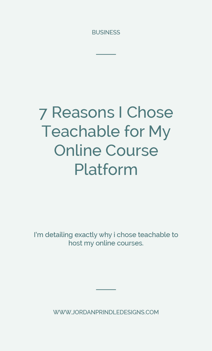 7 Reasons I Chose Teachable for My Online Course Platform | I'm detailing exactly why I chose teachable to house my #tailwindcourse over at wwwwjordanprindledesigns.com #teachable #coursecreation