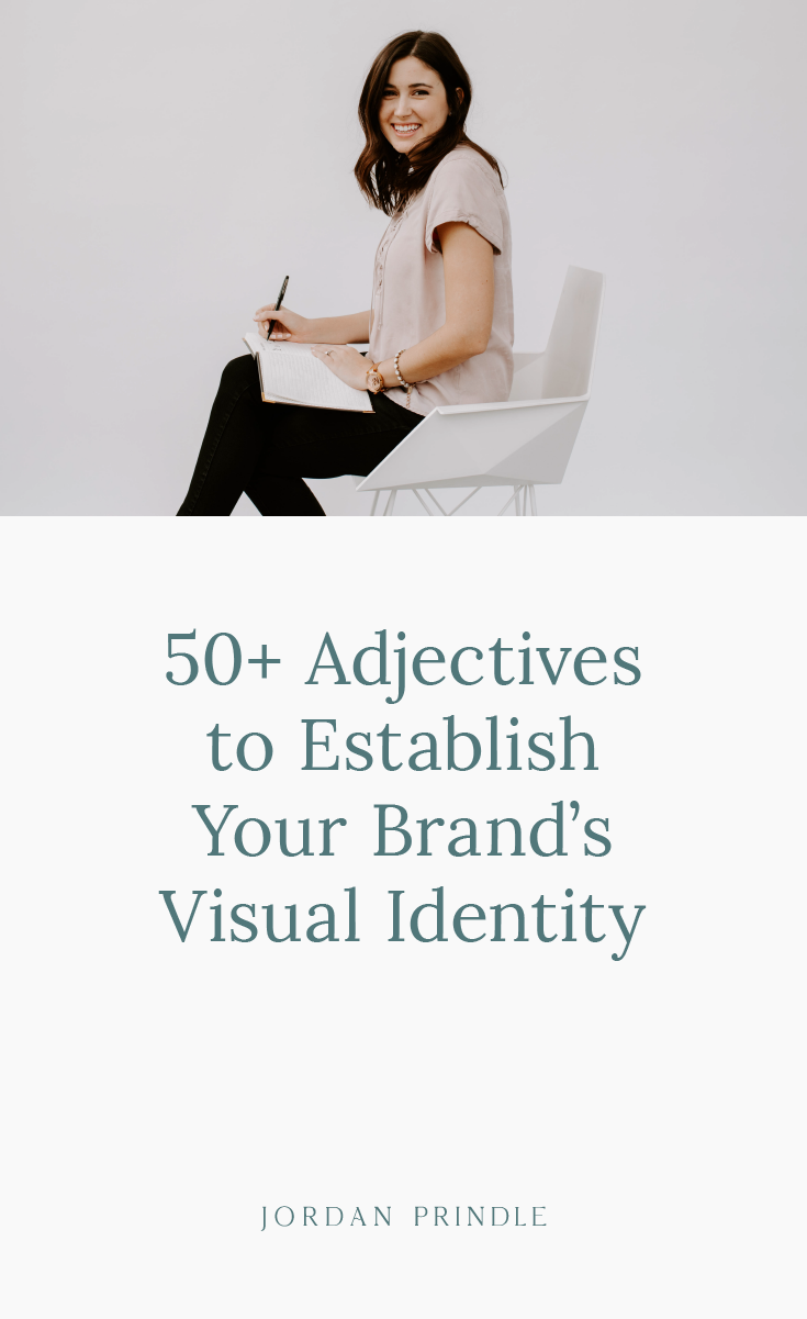 50 Adjectives To Establish Your Brand S Visual Identity Jordan Prindle Designs Brand And Squarespace Designer For Entrepreneurs
