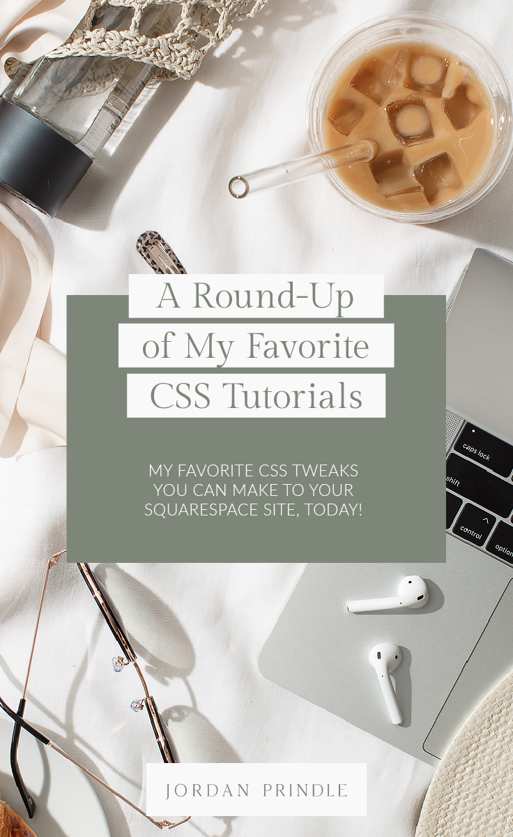 a round-up of my favorite css tutorials for squarespace — jordan