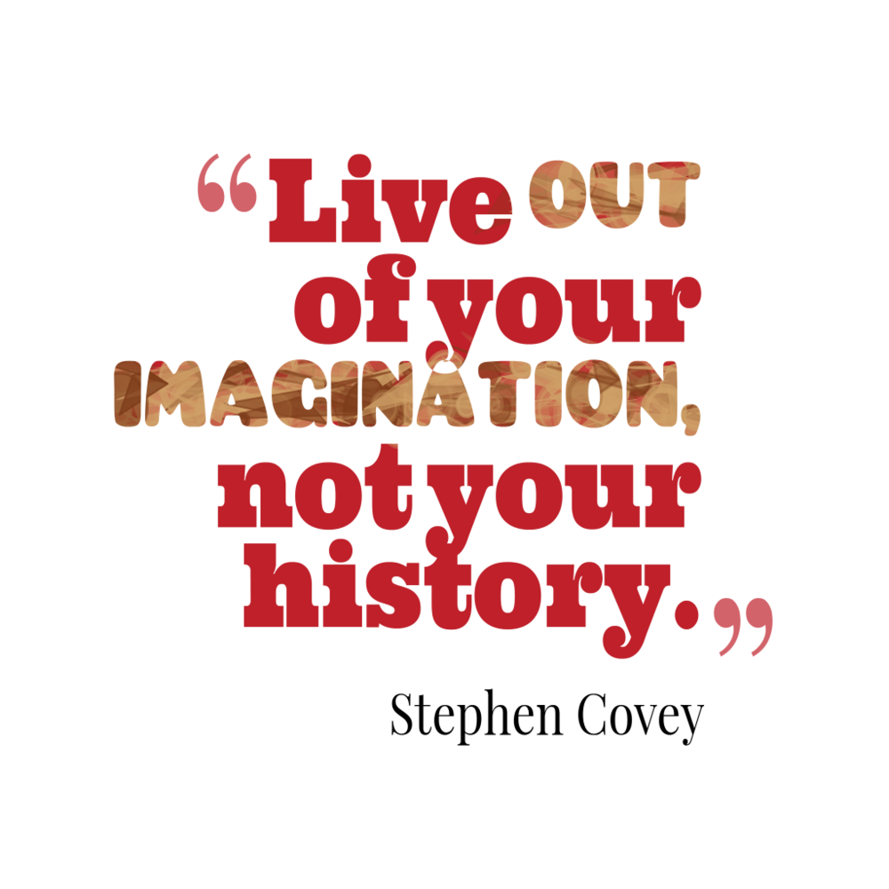 Live-out-of-your-imagination__quotes-by-Stephen-Covey-80-1024x1024.png