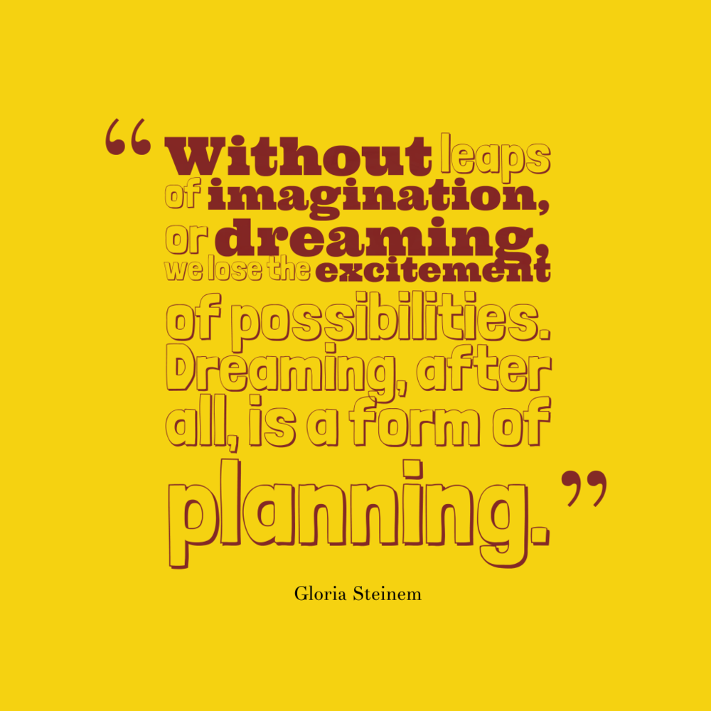 Without-leaps-of-imagination-or__quotes-by-Gloria-Steinem-76-1024x1024.png