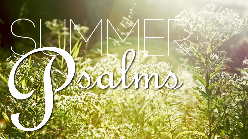 16-9-Sermon-Titles-Summer-Psalms.jpg