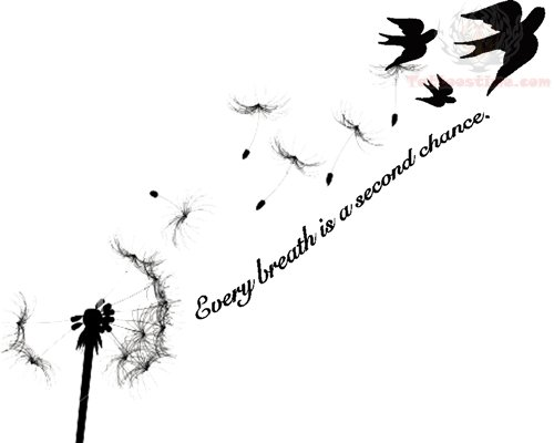 every-breath-is-a-second-chance-tattoo-design.jpg